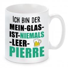 Tasse mit Motiv - ICH BIN DER MEIN GLAS IST NIEMALS LEER PIEERE