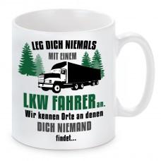 Tasse mit Motiv - Leg dich niemals mit einem LKW Fahrer an.