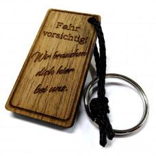 Schlüsselanhänger aus Holz Modell: Fahr Ich/Wir brauchen dich.. (verschiedene Varianten