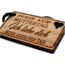 Gravur Schlüsselanhänger aus Holz Modell: Pfeif / Scheiss auf Muttertag