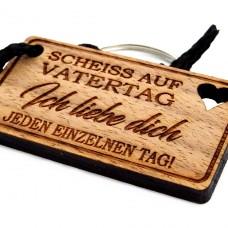 Gravur Schlüsselanhänger aus Holz Modell: Pfeif / Scheiss auf  Vatertag