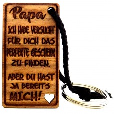 Gravur Schlüsselanhänger aus Holz Modell: ... Ich habe versucht das perfekte Geschenk zu finden