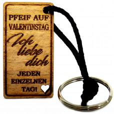 Pfeif auf Valentinstag - Der Schlüsselanhänger für Verliebte