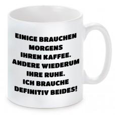 Tasse mit Motiv - Morgens ihren Kaffee