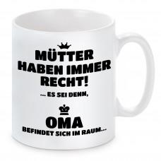 Tasse mit Motiv - Mütter haben immer Recht! Es sei denn Oma befindet sich im Raum