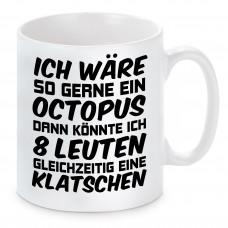 Tasse mit Motiv - Ich wäre gerne eine Octopus
