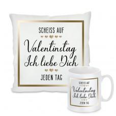 Kissen oder Tasse: Scheiss auf  Valentingstag. Ich liebe Dich