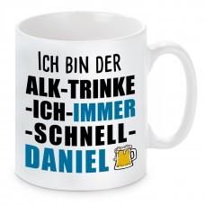 Tasse mit Motiv - ICH BIN DER ALK TRINKE ICH IMMER SCHNELL DANIEL