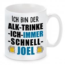 Tasse mit Motiv - ICH BIN DER ALK TRINKE ICH IMMER SCHNELL JOEL