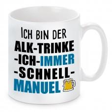 Tasse mit Motiv - ICH BIN DER ALK TRINKE ICH IMMER SCHNELL MANUEL