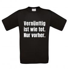 Funshirt weiß oder schwarz, als Tanktop oder Shirt - Vernünftig ist wie tot.