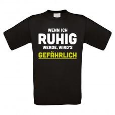 Funshirt weiß oder schwarz, als Tanktop oder Shirt - Wenn ich ruhig werde...