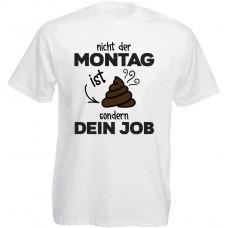 Funshirt weiß oder schwarz, als Tanktop oder Shirt - Nicht der Montag ist scheiße...