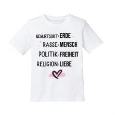 Kindershirt: Geburtsort : Erde /  Rasse :  Mensch / Politik : Freiheit / Religion : Liebe