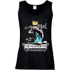 Funshirt weiß oder schwarz - als Tanktop, oder Shirt - Ist mir egal, ich bin eine tätowierte Prinzessin!