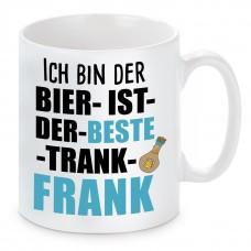 Tasse mit Motiv - ICH BIN DER BIER IST DER BESTE TRANK FRANK