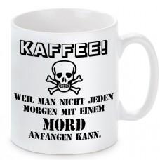 Tasse mit Motiv - Weil man nicht jeden Morgen mit einem Mord anfangen kann