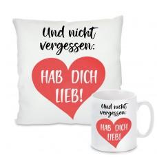 Kissen oder Tasse: Und nicht vergessen - Hab dich lieb