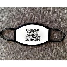 Mund Nase Maske NIEMAND HAT DIE ABSICHT EINE MASKE ZU TRAGEN