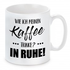 Tasse mit Motiv - Kaffee trinke in Ruhe